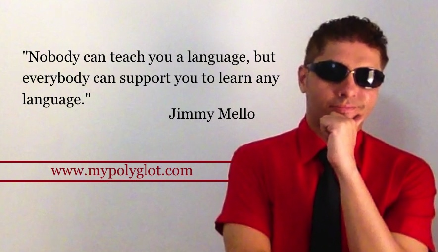 """Nobody can teach you a language, but everybody can support you to learn any language."""